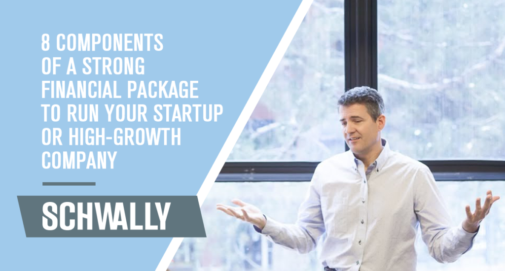 8 Components of a Strong Financial Package to Run Your Startup or High-Growth Company